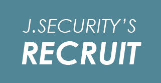 J.SECURITY'S RECRUIT